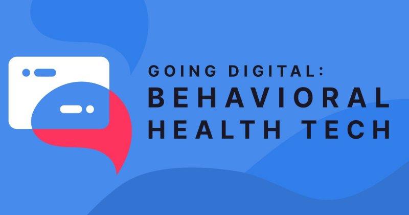 Going Digital: Behavioral Health Tech Virtual Summit