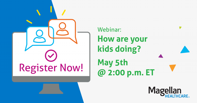 May 5, 2021 webinar, How are your kids doing - Register now